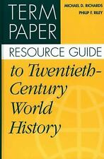 Term Paper Resource Guide to Twentieth-Century World History-ExLibrary