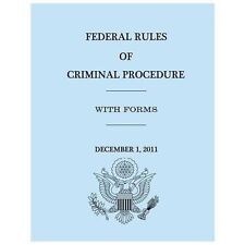 Federal Rules of Criminal Procedure - December 1 2011 by United Government...