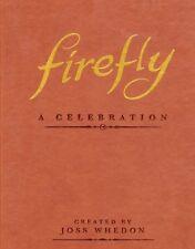 Firefly: A Celebration Anniversary Ed Hardcover Joss Whedon Comics Serenity Hc