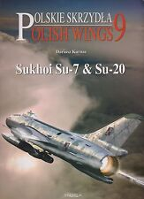 Polish Wings: No. 9: Sukhoi Su-7 and Su-20 (Polish Air Force, Sukhoi Fitter)