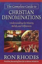 The Complete Guide to Christian Denominations : Understanding the History,...