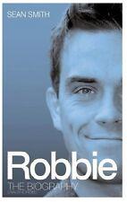 SEAN SMITH  ___ ROBBIE __ BRAND NEW ROBBIE WILLIAMS BIOGRAPHY __ FREEPOST UK