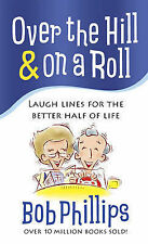 Over the Hill And on a Roll: Laugh Lines for the Better Half of Life-ExLibrary
