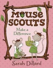 Mouse Scouts: Mouse Scouts: Make a Difference by Sarah Dillard (2016, Hardcover)