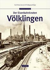 Fachbuch Der Eisenbahnknoten Völklingen Nebenbahnen Hütteneisenbahn Grubenbahnen