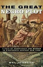 The Great Negro Plot: A Tale of Conspiracy and Murder in Eighteenth-Ce-ExLibrary