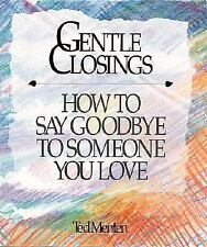 Gentle Closings: How To Say Goodbye To Someone You Love [Feb 24, 1992] Menten...