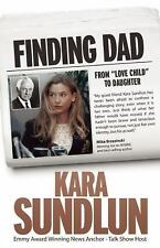 "NEW - Finding Dad: From ""Love Child"" to Daughter by Sundlun, Kara"