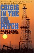 Crisis in the Oil Patch: How America's Energy Industry Is Being Destroyed and W