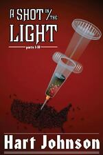 A Shot in the Light Pts. I - IV by Hart Johnson (2013, Paperback)
