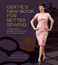 Gertie's New Book for Better Sewing: A Modern Guide to Couture-Style Sewing Usin