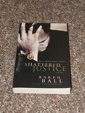 Family Honor: Shattered Justice No. 1 by Karen Ball (2005, Paperback)