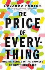 The Price of Everything : Finding Method in the Madness of What Things Cost...