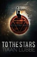 To the Stars by Lubbe, Tiaan -Paperback
