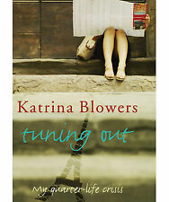 Tuning Out: One Woman's Quarter Life Crisis: My Quarter-life Crisis, Katrina Blo