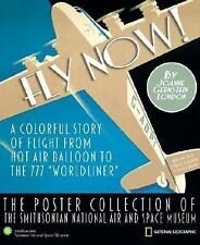 Fly Now!: The Poster Collection of the Smithsonian National Air and Space Museum