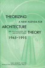Theorizing a New Agenda for Architecture:: An Anthology of Architectural Theory
