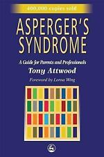 Asperger's Syndrome: A Guide for Parents and Professionals Tony Attwood Paperba