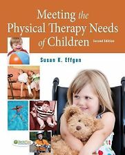 Meeting the Physical Therapy Needs of Children by Susan K. Effgen (2012,...