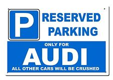 Large metal sign - Reserved Parking only for Audi - A4 A5 A6 A7 Size 20x30cm