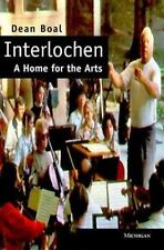 Interlochen : A Home for the Arts by Dean Boal (1998, Hardcover)