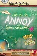 Uncle John's Facts to Annoy Your Teacher Bathroom Reader for Kids Only! (Uncle J