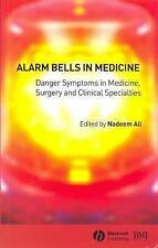Alarm Bells in Medicine: Danger Symptoms in Medicine, Surgery and Clinical Speci