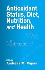 Antioxidant Status, Diet, Nutrition, and Health 9 (1998, Hardcover)