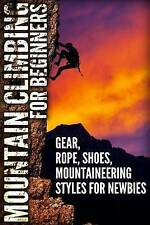 Mountain Climbing for Beginners Mountaineering Gear Rope Shoes by Perris Mathew