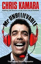Mr Unbelievable by Chris Kamara (Paperback, 2011)
