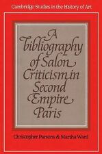 A Bibliography of Salon Criticism in Second Empire Paris by Martha Ward and...