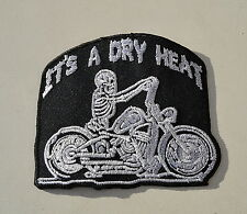 Patch, it 's a DRY HEAT, ricamate, SKULL, aufbügler, Chopper, Biker, Iron on, Harley