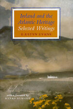 Ireland and the Atlantic Heritage by E. Estyn Evans (Hardback, 1996)