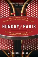 Hungry for Paris (second edition): The Ultimate Guide to the City's 109 Best Res