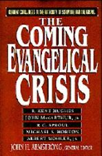 The Coming Evangelical Crisis: Current Challenges to the Authority of Scripture