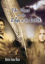 The Place at the Edge of the Earth by Bebe Faas Rice - Teen / YA Fantasy HB w/DJ