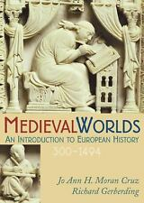 Medieval Worlds : An Introduction to European History, 300-1492 by Jo Ann...