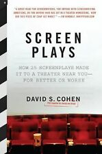 Screen Plays : How 25 Screenplays Made It to a Theater near You--For Better...