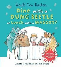 Would You Rather: Dine with a Dung Beetle or Lunch with a Maggot? : Hilarious...