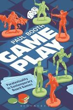 Game Play Paratextuality in Contemporary Board Games by Paul Booth 9781628927443