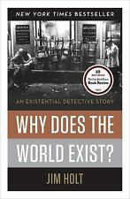 Why Does the World Exist? : An Existential Detective Story by Jim Holt (2012, H…