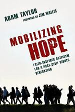 Mobilizing Hope: Faith-Inspired Activism for a Post-Civil Rights Generation, Tay