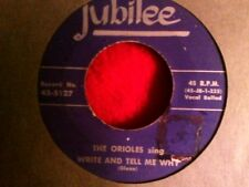 "The Orioles Write and tell me why  jubilee 5127 doo wop   northern soul   7"" 45"