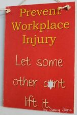 Prevent Workplace Injury C*nt Lift It Sign - Bar Office Shed Work OHS High Vis
