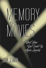 Memory and Movies - What Films Can Teach Us about Memory by John Seamon...
