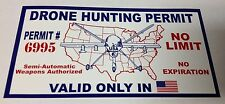 """3"""" X 5 3/4"""" DRONE HUNTING PERMIT VALID ONLY IN USA BUMPER STICKER NEW"""