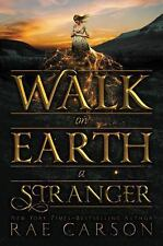Walk on Earth a Stranger by Rae Carson (2015, Hardcover)