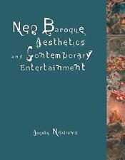 Neo-Baroque Aesthetics and Contemporary Entertainment (Media in Transition) by