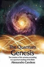 The Quantum Genesis : The Creation of the Universe According to a Quantum...