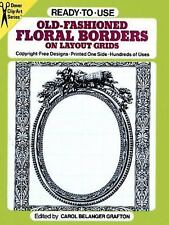 Dover Clip Art Ready-To-Use: Old-Fashioned Floral Borders on Layout Grids...